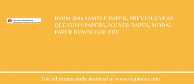 DSHM 2017 Sample Paper, Previous Year Question Papers, Solved Paper, Modal Paper Download PDF