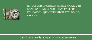RBI Junior Engineer (Electrical) 2016 Exam Syllabus And Exam Pattern, Education Qualification, Pay scale, Salary