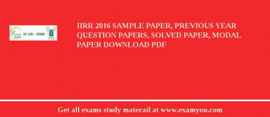 IIRR 2017 Sample Paper, Previous Year Question Papers, Solved Paper, Modal Paper Download PDF