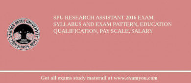 SPU Research Assistant 2016 Exam Syllabus And Exam Pattern, Education Qualification, Pay scale, Salary
