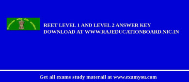 REET level 1 and level 2 answer key download at www.rajeducationboard.nic.in