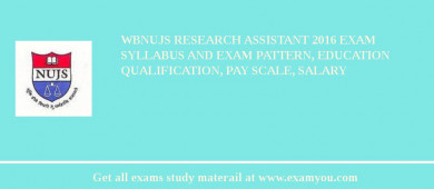 WBNUJS Research Assistant 2016 Exam Syllabus And Exam Pattern, Education Qualification, Pay scale, Salary