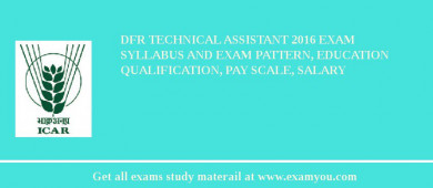 DFR Technical Assistant 2018 Exam Syllabus And Exam Pattern, Education Qualification, Pay scale, Salary
