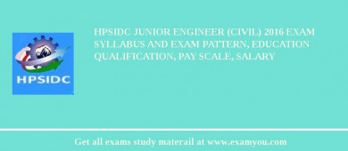 HPSIDC Junior Engineer (Civil) 2017 Exam Syllabus And Exam Pattern, Education Qualification, Pay scale, Salary