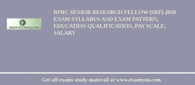 RPRC Senior Research Fellow (SRF) 2016 Exam Syllabus And Exam Pattern, Education Qualification, Pay scale, Salary