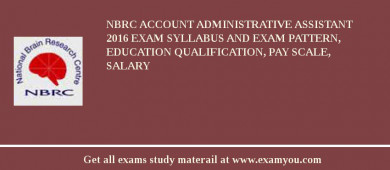 NBRC Account Administrative Assistant 2018 Exam Syllabus And Exam Pattern, Education Qualification, Pay scale, Salary