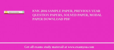 KVK (Krishi Vigyan Kendra Mehsana) 2018 Sample Paper, Previous Year Question Papers, Solved Paper, Modal Paper Download PDF