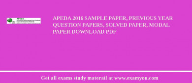 APEDA 2017 Sample Paper, Previous Year Question Papers, Solved Paper, Modal Paper Download PDF