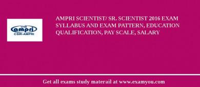 AMPRI Scientist/ Sr. Scientist 2018 Exam Syllabus And Exam Pattern, Education Qualification, Pay scale, Salary