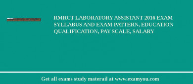 RMRCT Laboratory Assistant 2017 Exam Syllabus And Exam Pattern, Education Qualification, Pay scale, Salary