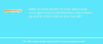 RIMS Junior Sister Tutors 2018 Exam Syllabus And Exam Pattern, Education Qualification, Pay scale, Salary