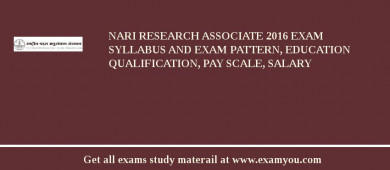 NARI Research Associate 2016 Exam Syllabus And Exam Pattern, Education Qualification, Pay scale, Salary