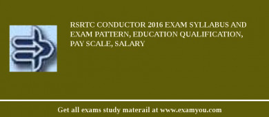RSRTC Conductor 2017 Exam Syllabus And Exam Pattern, Education Qualification, Pay scale, Salary
