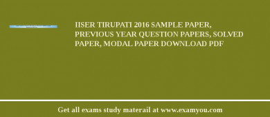 IISER Tirupati 2018 Sample Paper, Previous Year Question Papers, Solved Paper, Modal Paper Download PDF