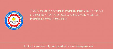 JAKEDA 2017 Sample Paper, Previous Year Question Papers, Solved Paper, Modal Paper Download PDF