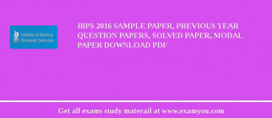IBPS 2017 Sample Paper, Previous Year Question Papers, Solved Paper, Modal Paper Download PDF