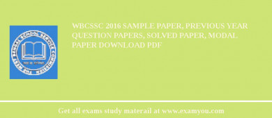 WBCSSC 2018 Sample Paper, Previous Year Question Papers, Solved Paper, Modal Paper Download PDF