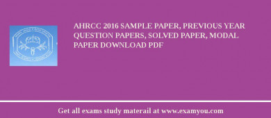 AHRCC 2017 Sample Paper, Previous Year Question Papers, Solved Paper, Modal Paper Download PDF