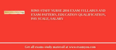 RIMS (Rajendra Institute of Medical Sciences) Staff Nurse 2018 Exam Syllabus And Exam Pattern, Education Qualification, Pay scale, Salary
