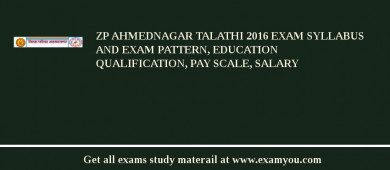 ZP Ahmednagar Talathi 2018 Exam Syllabus And Exam Pattern, Education Qualification, Pay scale, Salary