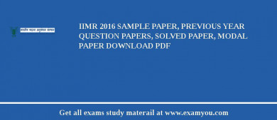 IIMR 2017 Sample Paper, Previous Year Question Papers, Solved Paper, Modal Paper Download PDF