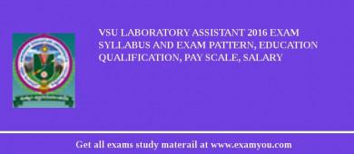 VSU Laboratory Assistant 2017 Exam Syllabus And Exam Pattern, Education Qualification, Pay scale, Salary