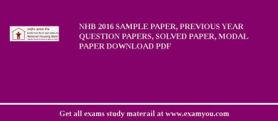 NHB (National Housing Bank) 2018 Sample Paper, Previous Year Question Papers, Solved Paper, Modal Paper Download PDF