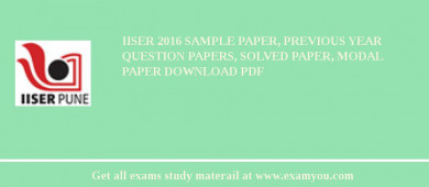 IISER (Indian Institute of Science Education and Research Pune (IISER)) 2018 Sample Paper, Previous Year Question Papers, Solved Paper, Modal Paper Download PDF