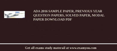 ADA 2017 Sample Paper, Previous Year Question Papers, Solved Paper, Modal Paper Download PDF