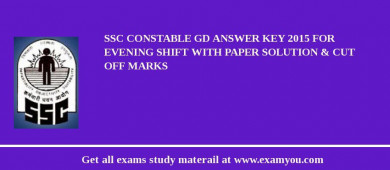 SSC Constable GD Answer key 2017 for Evening Shift with Paper Solution & Cut off Marks