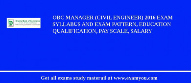 OBC Manager (Civil Engineer) 2016 Exam Syllabus And Exam Pattern, Education Qualification, Pay scale, Salary