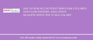 AAU Junior Accountant 2017 Exam Syllabus And Exam Pattern, Education Qualification, Pay scale, Salary