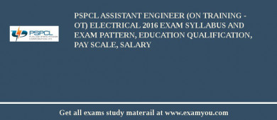 PSPCL Assistant Engineer (On Training - OT) Electrical 2017 Exam Syllabus And Exam Pattern, Education Qualification, Pay scale, Salary