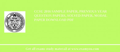 CCSU (Chaudhary Charan Singh University) 2018 Sample Paper, Previous Year Question Papers, Solved Paper, Modal Paper Download PDF