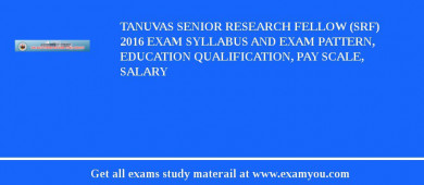 TANUVAS Senior Research Fellow (SRF) 2016 Exam Syllabus And Exam Pattern, Education Qualification, Pay scale, Salary