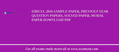 SIIDCUL 2018 Sample Paper, Previous Year Question Papers, Solved Paper, Modal Paper Download PDF
