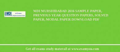 MDI Murshidabad 2017 Sample Paper, Previous Year Question Papers, Solved Paper, Modal Paper Download PDF