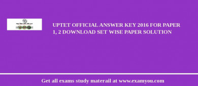 UPTET Official Answer Key 2018 for Paper 1, 2 Download Set Wise Paper Solution