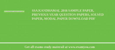 SSA Kandhamal 2017 Sample Paper, Previous Year Question Papers, Solved Paper, Modal Paper Download PDF