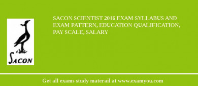 SACON Scientist 2018 Exam Syllabus And Exam Pattern, Education Qualification, Pay scale, Salary