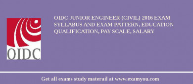 OIDC Junior Engineer (Civil) 2018 Exam Syllabus And Exam Pattern, Education Qualification, Pay scale, Salary