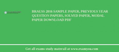 BRAUSS 2017 Sample Paper, Previous Year Question Papers, Solved Paper, Modal Paper Download PDF