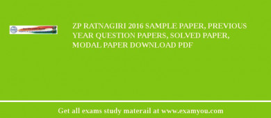 ZP Ratnagiri 2017 Sample Paper, Previous Year Question Papers, Solved Paper, Modal Paper Download PDF
