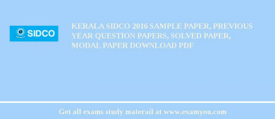 Kerala SIDCO 2017 Sample Paper, Previous Year Question Papers, Solved Paper, Modal Paper Download PDF