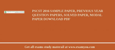 PSCST 2018 Sample Paper, Previous Year Question Papers, Solved Paper, Modal Paper Download PDF