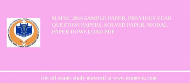 MAFSU 2018 Sample Paper, Previous Year Question Papers, Solved Paper, Modal Paper Download PDF