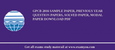 GPCB 2017 Sample Paper, Previous Year Question Papers, Solved Paper, Modal Paper Download PDF