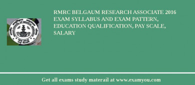 RMRC Belgaum Research Associate 2016 Exam Syllabus And Exam Pattern, Education Qualification, Pay scale, Salary