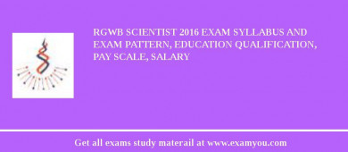 RGWB Scientist 2018 Exam Syllabus And Exam Pattern, Education Qualification, Pay scale, Salary