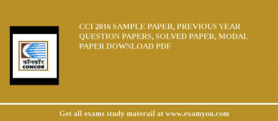 CCI (Container Corporation of India Ltd) 2018 Sample Paper, Previous Year Question Papers, Solved Paper, Modal Paper Download PDF